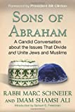 img - for Sons of Abraham: A Candid Conversation about the Issues That Divide and Unite Jews and Muslims book / textbook / text book
