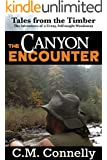 The Canyon Encounter: The Adventures of a Crazy, Self Taught Woodsman (Tales from the Timber Book 1)