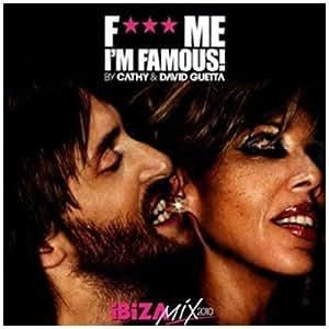 F*** Me I'm Famous Ibiza Mix 2010