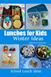Lunches for Kids: Winter Ideas (School Lunch Ideas)