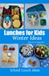 Lunches for Kids: Winter Ideas (Schoo...