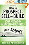 How To Prospect, Sell and Build Your...