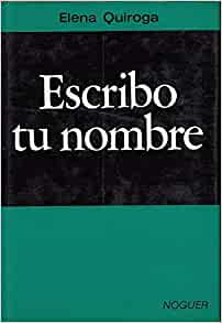 ESCRIBO TU NOMBRE: QUIROGA ELENA: Amazon.com: Books