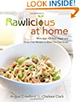 Rawlicious at Home: More Than 100 Raw...