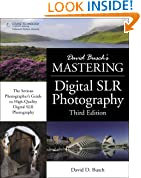 David Busch's Mastering Digital SLR Photography, 3rd Ed.