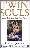 Twin Souls: Finding Your True Spiritual Partner