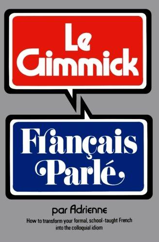 Gimmick I: Français Parlé (The Gimmick Series)