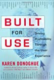 Built for Use: Driving Profitability through the User Experience