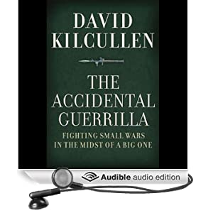 The Accidental Guerrilla: Fighting Small Wars in the Midst of a Big One (Unabridged)