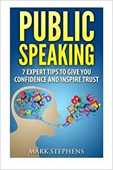 Public Speaking: 7 Expert Tips To Give You Confidence And Inspire Trust