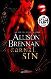 Carnal Sin ( Large Print) (0739377795) by Allison Brennan
