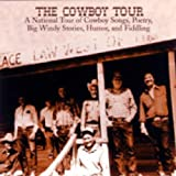 The Cowboy Tour: A National Tour of Cowboy Songs, Poetry, Big Windy Stories, Humor, and Fiddling