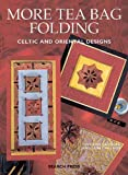 img - for More Tea Bag Folding: Celtic and Oriental Designs book / textbook / text book