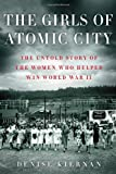 The Girls of Atomic City: The Untold
