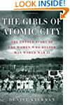 The Girls of Atomic City: The Untold...