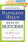 Napoleon Hill's Keys to Success: The...