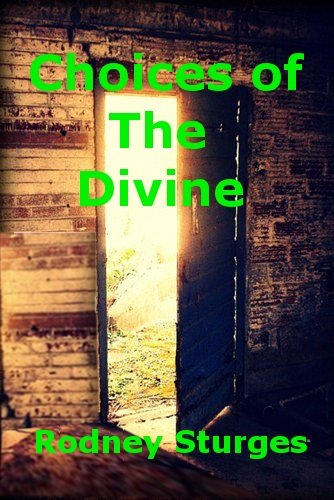 Book: Choices of The Divine by Rodney Sturges
