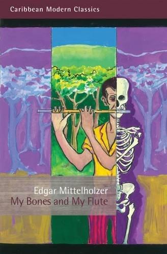 My Bones and My Flute (Caribbean Modern Classics)