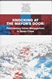 img - for Knocking At The Mayor's Door: Participatory Urban Management In Seven Cities book / textbook / text book