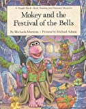Mokey and the Festival of the Bells (Fraggle Rock Story Books) (0030045533) by Muntean, Michaela