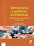 img - for DEMOCRACIA Y POLITICAS ECONOMICAS ELABORACION NEGOCIACION Y OPCIONES book / textbook / text book