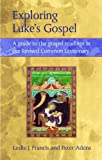 Exploring Luke's Gospel: A Guide to the Gospel Readings in the Revised Common Lectionary (Continuum Biblical studies) (026467524X) by Francis, Leslie J.