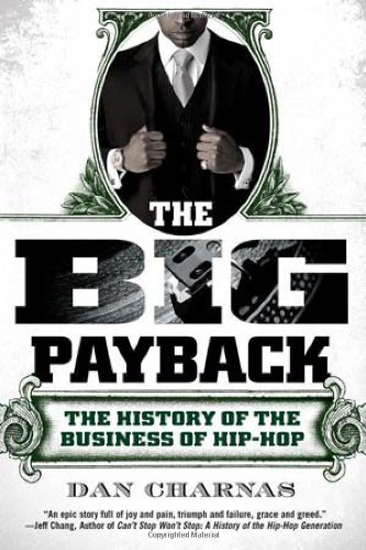 The Big Payback: The History of the Business of Hip-Hop