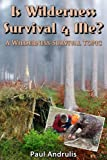 Is Wilderness Survival 4 Me? (A Wilderness Survival Topic)