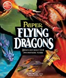 Anne Akers Johnson Flying Paper Dragons (Klutz)