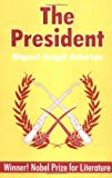 The President (0881339512) by Asturias, Miguel Angel