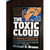 The Toxic Cloud: The Poisioning of America's Air ~ Michael Harold Brown
