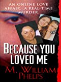img - for Because You Loved Me (Pinnacle True Crime) book / textbook / text book