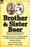 Brother and Sister Boer: A Family's Struggle Against the British During the Boer War-The Petticoat Commando or Boer Women in Secret Service by