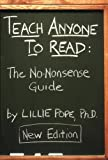 img - for Teach Anyone to Read: The No-nonsense Guide by Ph.D. Lillie Pope (2008-06-01) book / textbook / text book