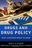 Drugs and Drug Policy: What Everyone Needs to Know®