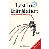 Lost In Translation: Misadventures in English Abroadby Charlie Croker
