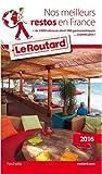 Guide du Routard nos meilleurs restos en France 2016...