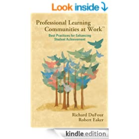 Professional Learning Communities at Work TM: Best Practices for Enhancing Students Achievement