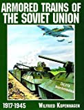 img - for Armored Trains of the Soviet Union 1917-1945 (Schiffer Military History) book / textbook / text book