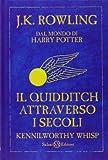 Il Quidditch attraverso i secoli (Italian Edition)