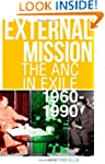 External Mission: The ANC in Exile, 1...