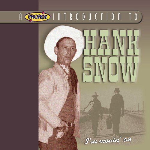 Proper Introduction to Hank Snow: I'm Moving On