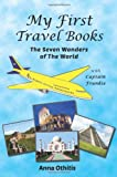 Anna Othitis The Seven Wonders of the World: 4 (My First Travel Books)
