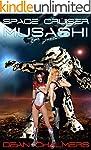 Space Cruiser Musashi: a space opera...