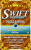 Swift: Programming, Master's Handbook:  A TRUE Beginner's Guide! Problem Solving, Code, Data Science,  Data Structures & A...