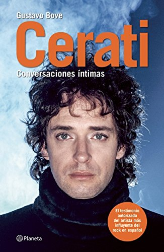 Cerati: Conversaciones íntimas (Spanish Edition), by Gustavo Bove