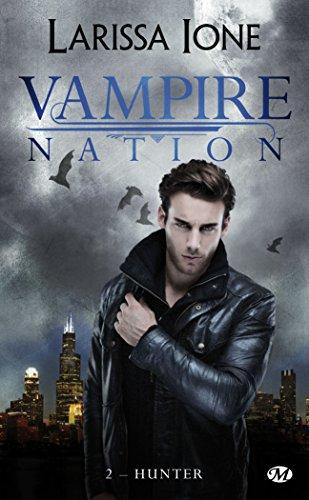 Vampire Nation, T2 : Hunter