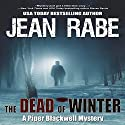 The Dead of Winter: A Piper Blackwell Mystery, Book 1 Audiobook by Jean Rabe Narrated by Catherine Wenglowski