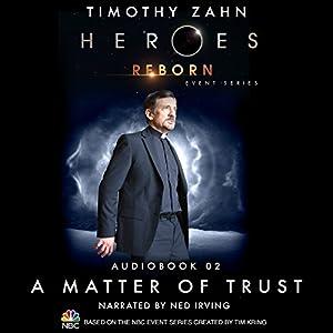 A Matter of Trust (Heroes Reborn 2) Audiobook