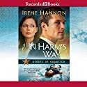 In Harm's Way Audiobook by Irene Hannon Narrated by Stevie Ray Dallimore